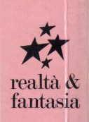 Realtà & Fantasia